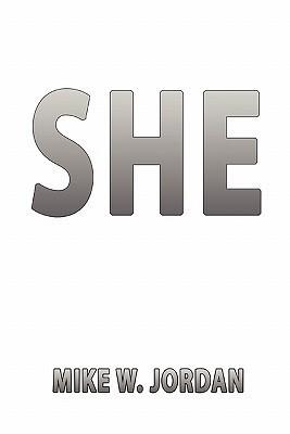She  by  Mike W. Jordan
