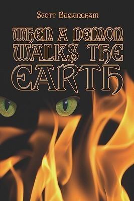 When a Demon Walks the Earth  by  Scott Buckingham