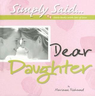 Dear Daughter  by  Marianne Richmond
