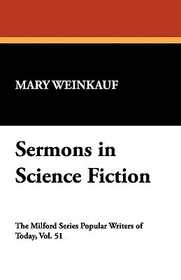 Sermons in Science Fiction  by  Mary S. Weinkauf