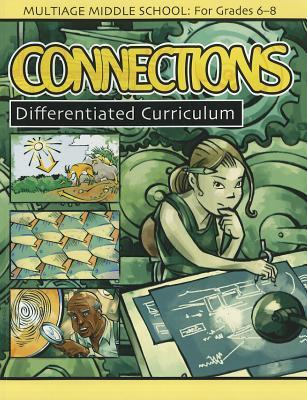 Connections: Middle School Differentiated Curriculum, Grade 6-8  by  Prufrock Press