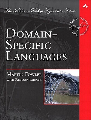 Domain-Specific Languages  by  Martin Fowler