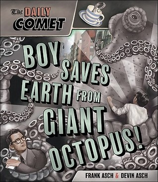 The Daily Comet: Boy Saves Earth from Giant Octopus! Frank Asch