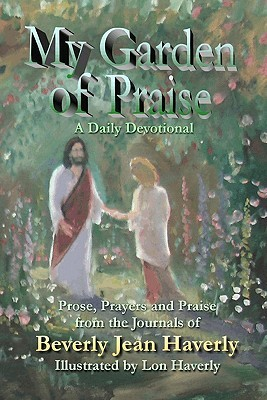 My Garden of Praise  by  Beverly Jean Haverly