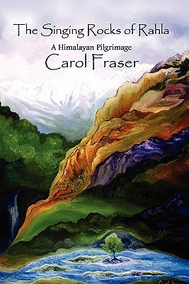 The Singing Rocks of Rahla Carol Fraser