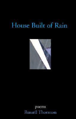 House Built of Rain Russell Thornton