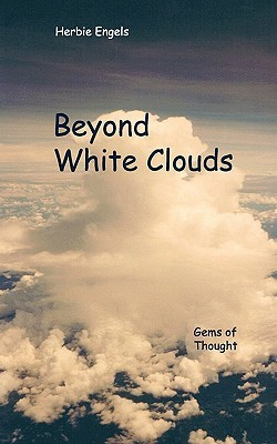 Beyond White Clouds: Gems of Thought  by  Herbie Engels