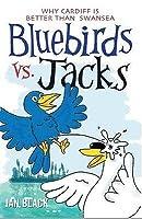 Bluebirds Vs Jacks and Jacks Vs Bluebirds. Ian Black  by  Ian Black