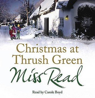 Christmas At Thrush Green Miss Read
