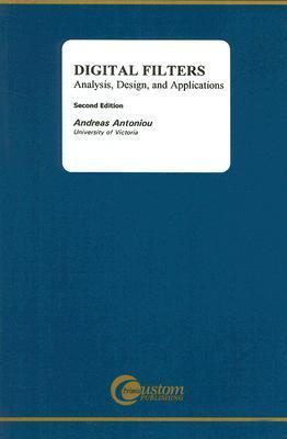 Digital Filters: Analysis, Design, and Applications  by  Andreas Antoniou