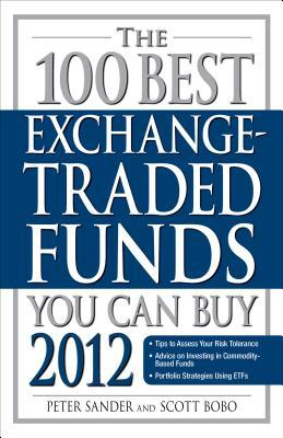 The 100 Best Exchange-Traded Funds You Can Buy 2012 Peter Sander