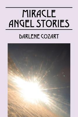 Miracle Angel Stories  by  Darlene Cozart