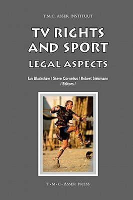 TV Rights and Sport: Legal Aspects  by  Ian Blackshaw