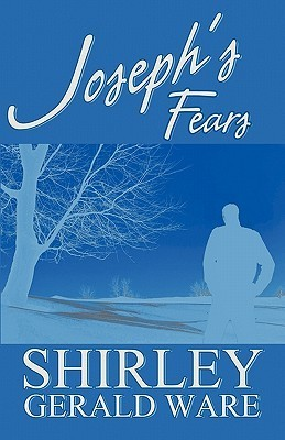 Josephs Fears  by  Shirley Gerald Ware