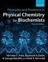 Principles and Problems in Physical Chemistry for Biochemists Nicholas C. Price