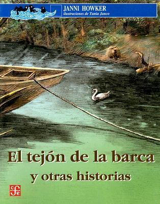 El Tejon De La Barca Y Otras Historias / Badger on the Barge and Other Stories: Badger on the Barge, Reicker, the Egg-man)  by  Janni Howker