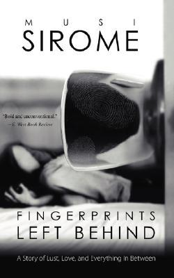 Fingerprints Left Behind: A Story of Unconventional Love Musi Sirome