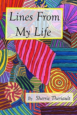 Lines from My Life Sherrie Theriault