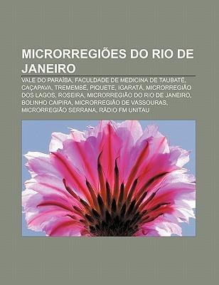 Microrregi Es Do Rio de Janeiro: Vale Do Para Ba, Faculdade de Medicina de Taubat , CA Apava, Trememb , Piquete, Igarat  by  Source Wikipedia