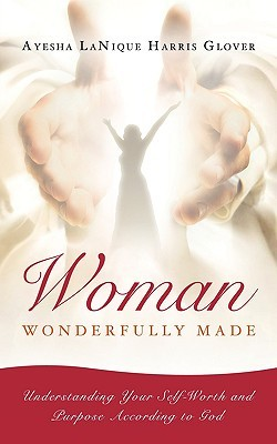 Woman: Wonderfully Made Ayesha Lanique Harris Glover