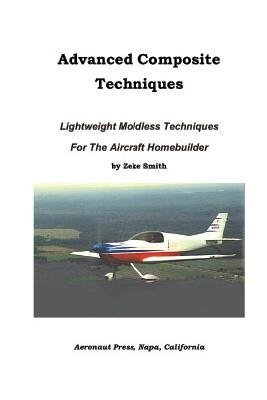 Understanding Aircraft Composite Construction: Basics of Material  by  Zeke Smith