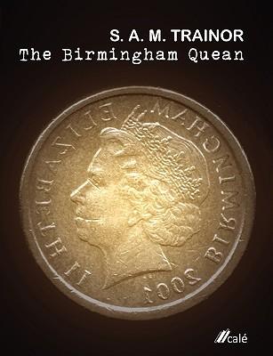 The Birmingham Quean  by  S.A.M. Trainor