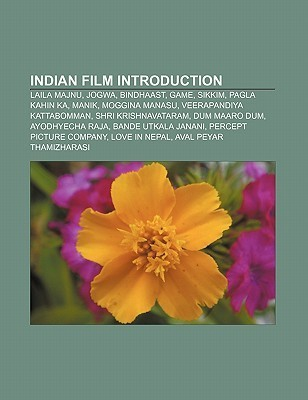 Indian Film Introduction: Laila Majnu, Jogwa, Bindhaast, Game, Sikkim, Pagla Kahin Ka, Manik, Moggina Manasu, Veerapandiya Kattabomman  by  Source Wikipedia