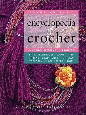 Donna Koolers Encyclopedia of Crochet (Leisure Arts #15906) (Donna Koolers Series) Donna Kooler