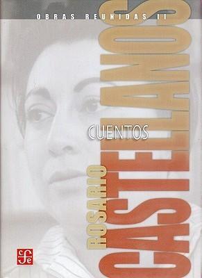 Obras Reunidas II: Cuentos  by  Rosario Castellanos