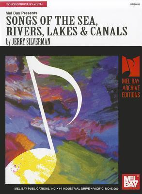 Songs of the Sea Rivers, Lakes and Canals Jerry Silverman