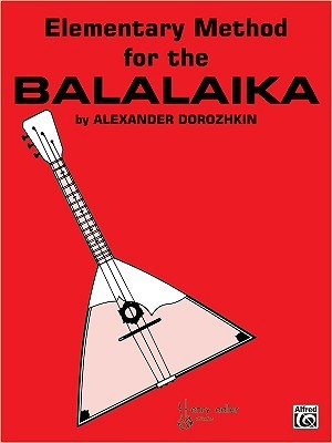 Elementary Method for the Balalaika Elementary Method for the Balalaika Alexander Dorozhkin