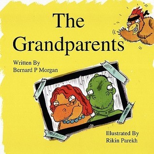 The Grandparents   An Illustrated Childrens Story About Dinosaurs  by  Bernard P. Morgan