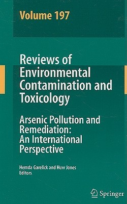 Reviews of Environmental Contamination Volume 197: Arsenic Pollution and Remediation: An International Perspective  by  Hemda Garelick