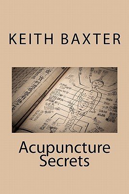 Acupuncture Secrets Keith Baxter