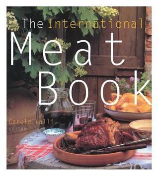 The International Meat Book Carole Lalli
