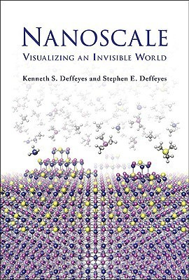 Nanoscale: Visualizing an Invisible World  by  Kenneth S. Deffeyes