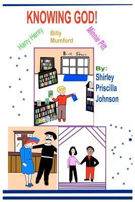 Knowing God: Three Christian Tales  by  Shirley Priscilla Johnson