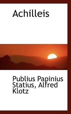 Achilleis  by  Publius Papinius Statius