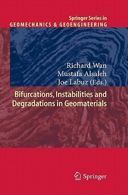Bifurcations, Instabilities and Degradations in Geomaterials Richard Wan