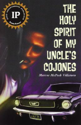 The Holy Spirit of My Uncles Cojones  by  Marcos McPeek Villatoro