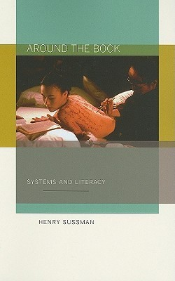 Around the Book: Systems and Literacy  by  Henry Sussman