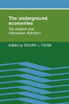 The Underground Economies: Tax Evasion and Information Distortion Edgar L. Feige