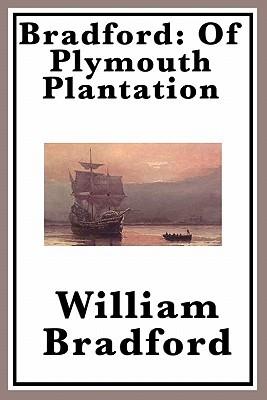 Bradford: Of Plymouth Plantation  by  William Bradford