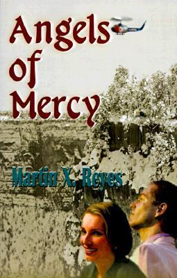 Angels of Mercy  by  Martin Reyes