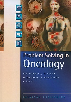 Problem Solving in Oncology  by  Dearbhaile ODonnell