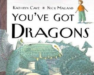 Youve Got Dragons  by  Kathryn Cave