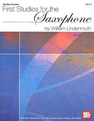 First Studies for the Saxophone  by  William Lindenmuth