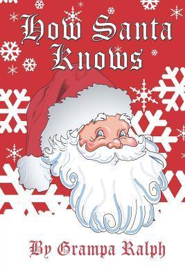How Santa Knows Grampa Ralph