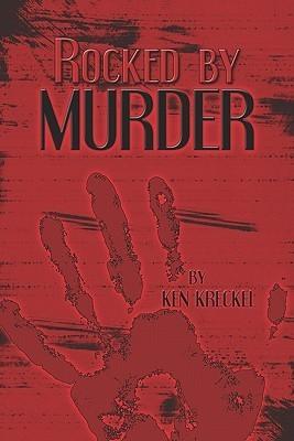 Rocked  by  Murder by Ken Kreckel
