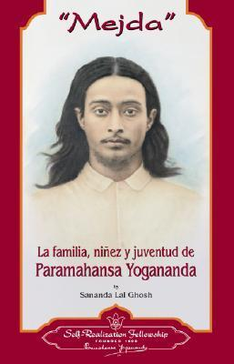 Mejda: The Family And Early Life of Paramahansa Yogananda  by  Sananda Lal Ghosh